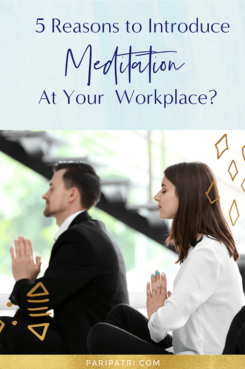 5 Reasons to INtroduce Meditation At Your Workspace