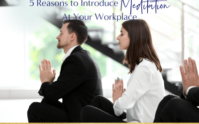 5 Reasons to Introduce Meditation to the Workplace