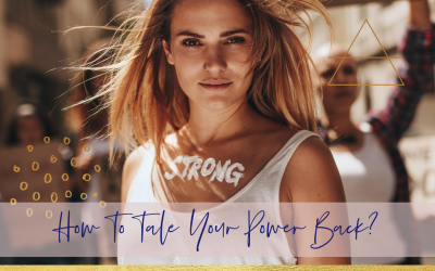 3 Powerful Tips: How To Take Your Power Back